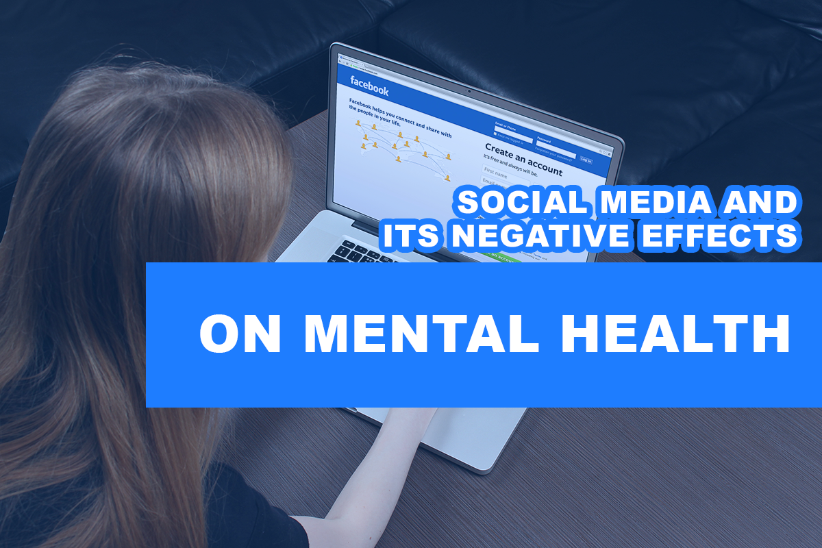 Social media and its negative effects on mental health