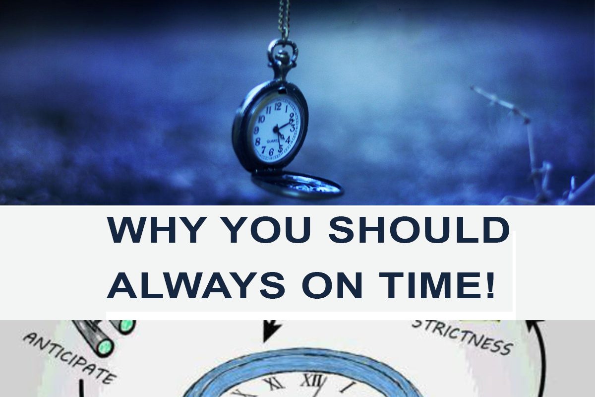 WHY YOU SHOULD ALWAYS ON TIME?