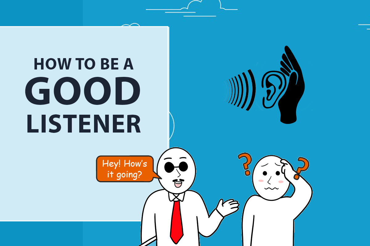 How to be a good listener?
