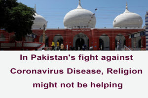 In Pakistan's fight against Coronavirus Disease, Religion might not be helping