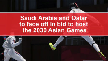 Saudi-Arabia-and-Qatar-to-face-off-in-bid-to-host-the-2030-Asian-Games