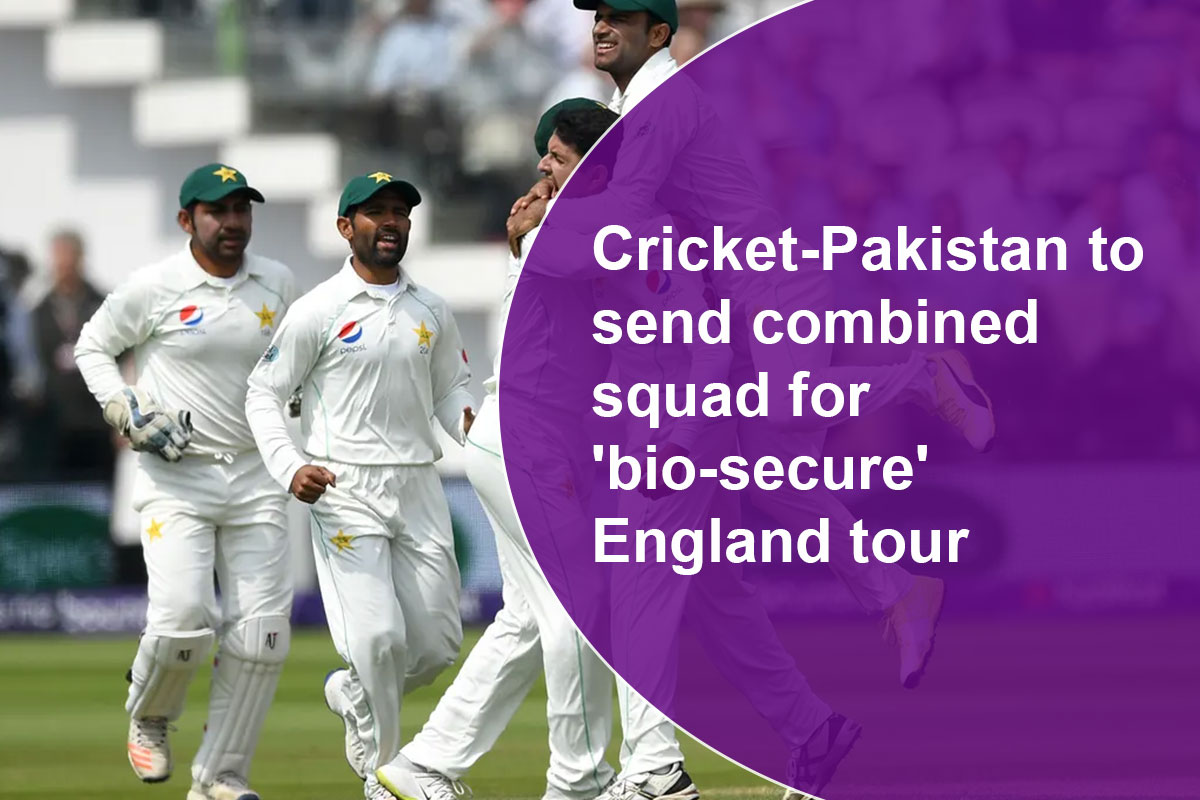 Cricket-Pakistan to send combined squad for 'bio-secure' England tour