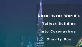 Dubai turns World's Tallest Building into Coronavirus Charity Box