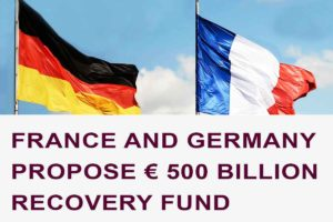 France and Germany Propose € 500 Billion Recovery Fund
