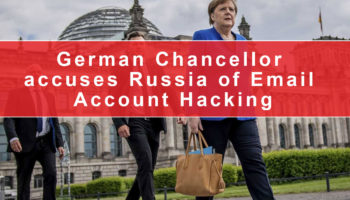German Chancellor accuses Russia of Email Account Hacking