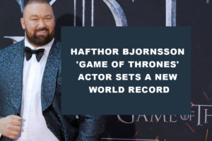 Hafthor Bjornsson 'Game of Thrones' Actor Sets A New World Record