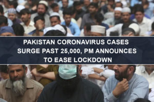 Pakistan coronavirus cases surge past 25,000, PM Announces to Ease Lockdown