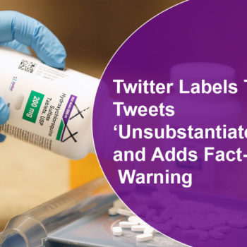 Twitter Labels Trump Tweets 'Unsubstantiated' and Adds Fact-Check Warning