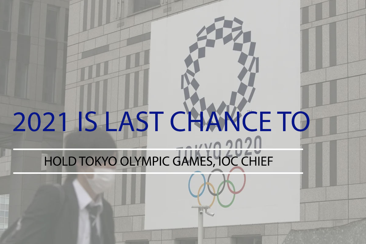 2021 is last chance to hold Tokyo Olympic Games, IOC chief