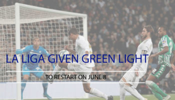 La Liga Given Green Light to Restart on June 8