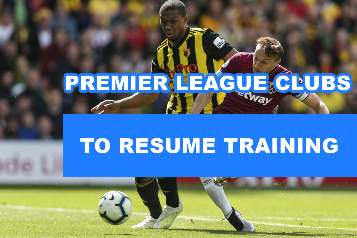 Premier League Clubs to Resume Training