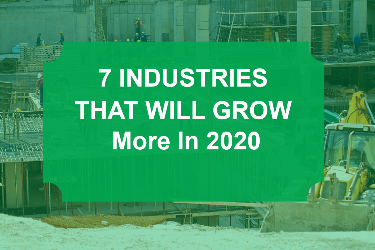 7 Industries That Will Grow More In 2020