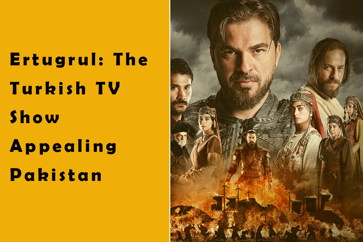 Ertugrul: The Turkish TV Show Appealing Pakistan