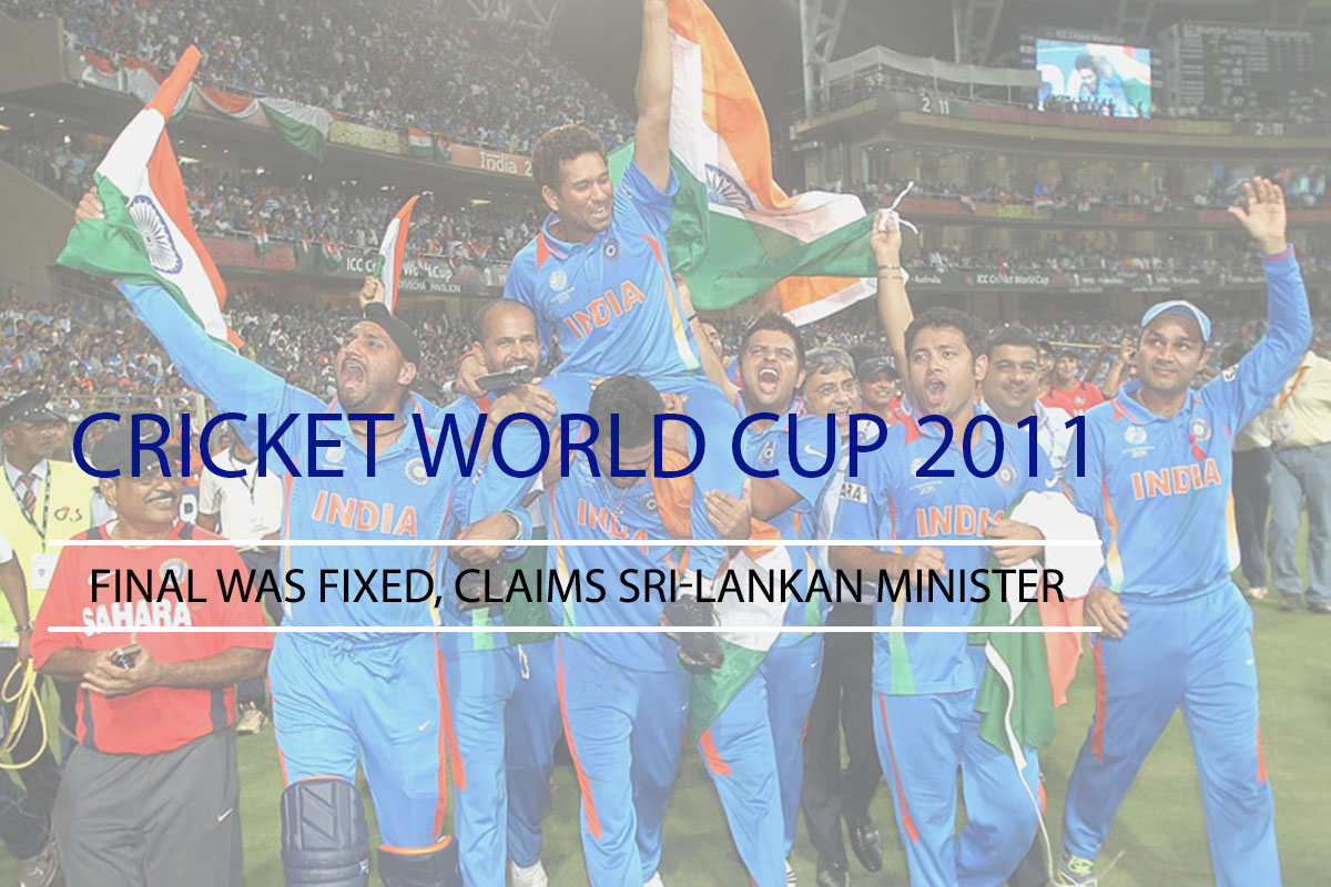 Cricket World Cup 2011 Final was Fixed, Claims Sri-Lankan Minister