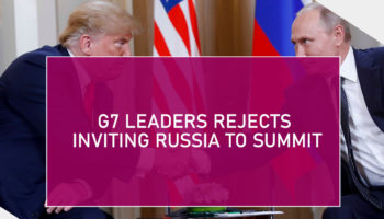 G7 Leaders Rejects Inviting Russia To Summit