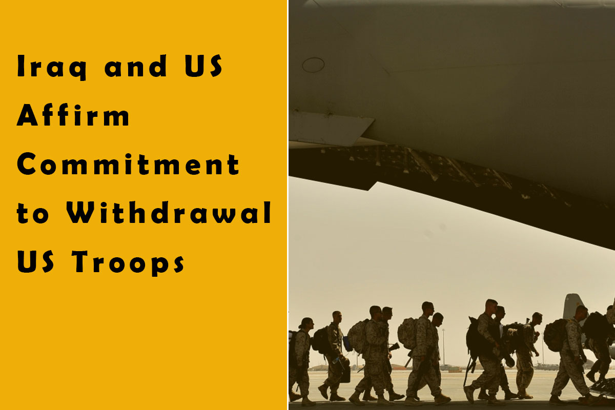 Iraq and US Affirm Commitment to Withdrawal US Troops