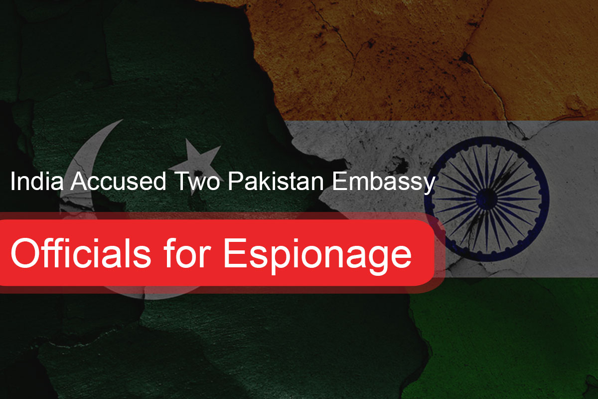 India Accused Two Pakistan Embassy Officials for Espionage