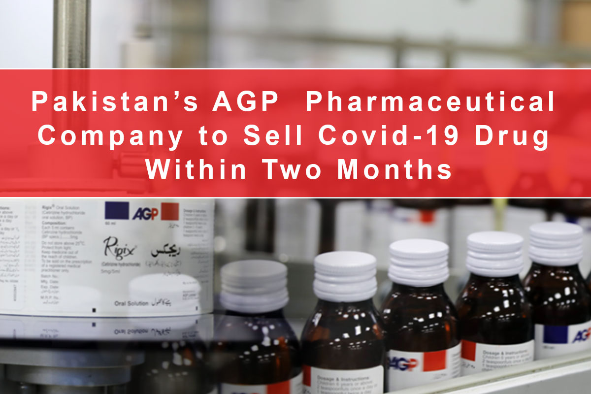 Pakistan's AGP Pharmaceutical Company to Sell Covid-19 Drug Within Two Months