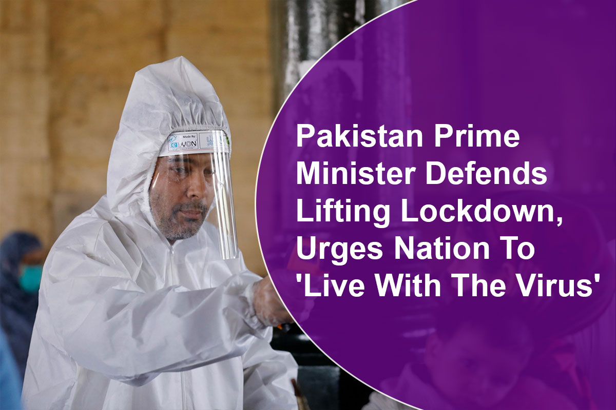 Pakistan Prime Minister Defends Lifting Lockdown, Urges Nation To 'Live With The Virus'