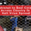 Pakistan to Seal Cities Across Country to Halt Virus Spread