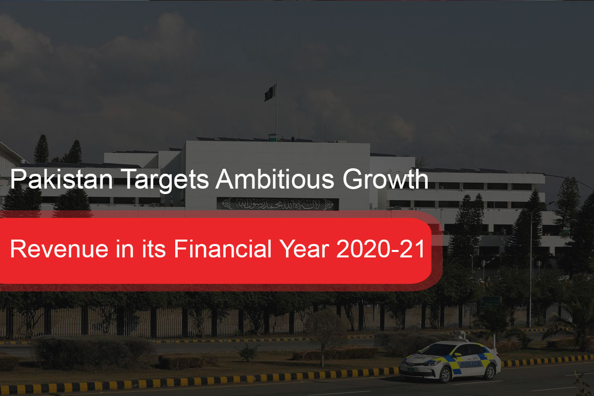 Pakistan Targets Ambitious Growth & Revenue in its Financial Year 2020-21