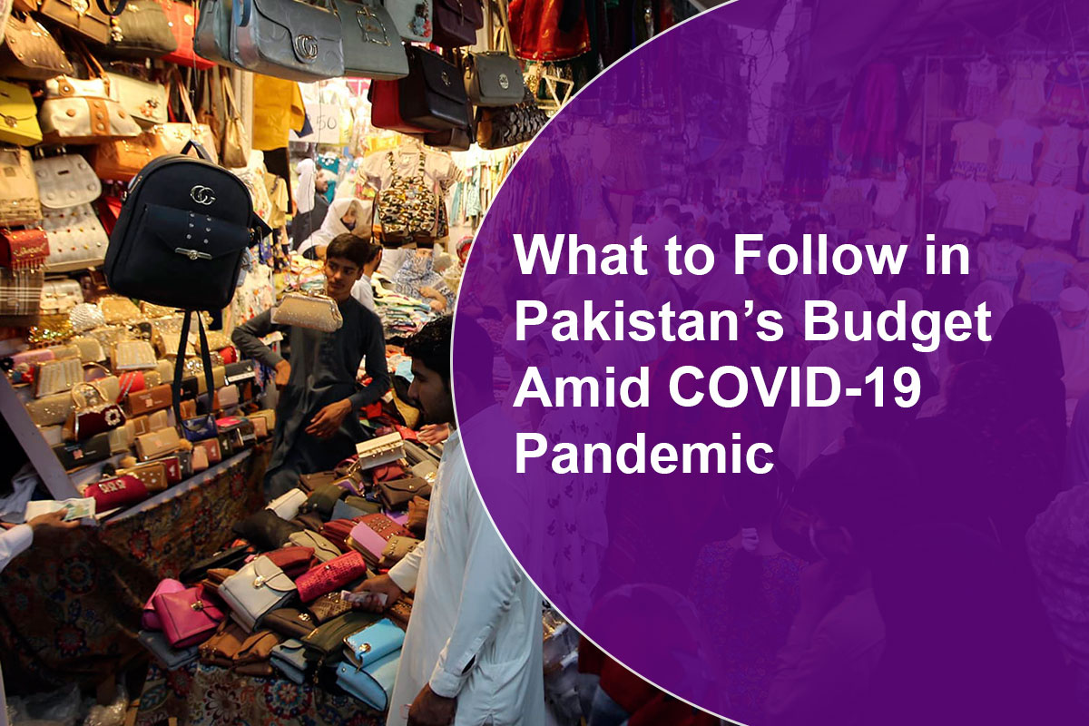 What to Follow in Pakistan's Budget Amid COVID-19 Pandemic