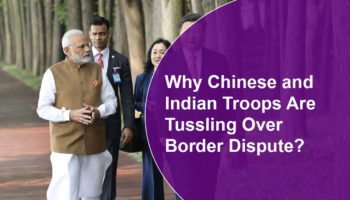 Why Chinese and Indian Troops Are Tussling Over Border Dispute?